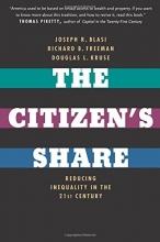 Blasi, Joseph R. The Citizen`s Share - Reducing Inequality in the 21st Century