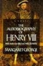 George, Margaret Autobiography Of Henry VIII