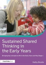 Kathy (Early Years Consultant, UK) Brodie Sustained Shared Thinking in the Early Years