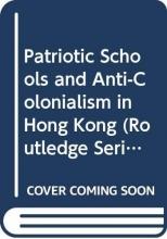 Tai Lok Lui,   Stephen Wing Kai Chiu Patriotic Schools and Anti-Colonialism in Hong Kong