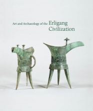 Steinke, Kyle Art and Archaeology of the Erligang Civilization