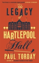 Torday, Paul Legacy of Hartlepool Hall