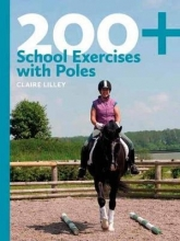 Lilley, Claire 200+ School Exercises with Poles