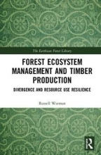 Russell (University of Tasmania, Australia) Warman Forest Ecosystem Management and Timber Production