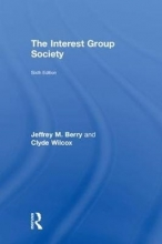 Berry, Jeffrey M.,   Wilcox, Clyde The Interest Group Society