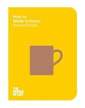 Hollis School of Life, Edward How to Make a Home