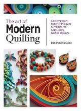 Erin Perkins Curet The Art of Modern Quilling