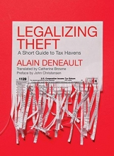Deneault, Alain Legalizing Theft