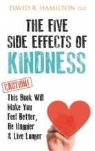 Dr David R., PhD Hamilton The Five Side Effects of Kindness
