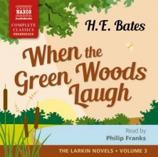 Bates, H. E. When the Green Woods Laugh