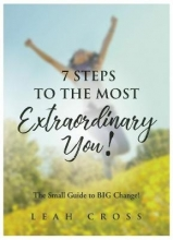 Leah Cross 7 Steps To The Most Extraordinary You!