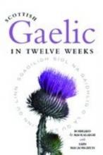 Roibeard O Maolalaigh,   Iain MacAonghuis Scottish Gaelic in Twelve Weeks