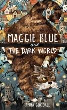Anna Goodall, Maggie Blue and the Dark World