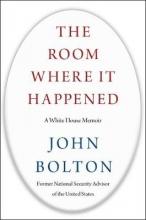 John Bolton The Room Where it Happened