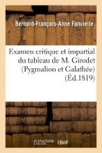 Fonvielle, Bernard-Francois-Anne Examen Critique Et Impartial Du Tableau de M. Girodet (Pygmalion Et Galathee)