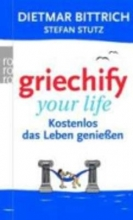 Bittrich, Dietmar Griechify your life