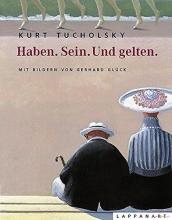 Tucholsky, Kurt Haben.Sein.Und gelten.
