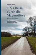 Seiler, Paul G. H.S.s Reise durch die Maginotlinie