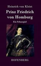 Heinrich von Kleist Prinz Friedrich von Homburg