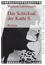 Lanvermann, Madleen Das Schicksal der Kathi S.