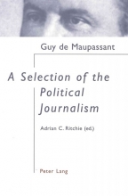 Maupassant, Guy de A Selection of the Political Journalism