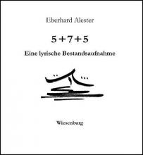 Alester, Eberhard 5 + 7 + 5 - Eine lyrische Bestandsaufnahme