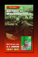 Bert Altena , Machinist en wereldverbeteraar