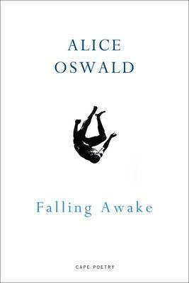Alice Oswald,Falling Awake