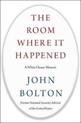 John Bolton,The Room Where it Happened