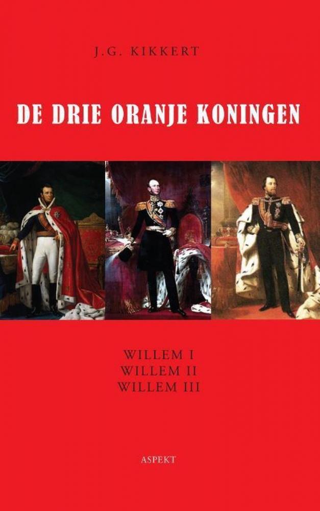 J.G. Kikkert,De drie Oranje koningen