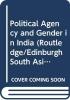 Manuela (University of Edinburgh, UK) Ciotti, Political Agency and Gender in India