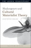 Marlow, Christopher, Shakespeare and Cultural Materialist Theory