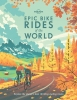 Lonely Planet, Epic Bike Rides the World part 1st Ed