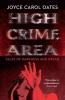 Oates, Joyce Carol, High Crime Area
