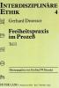 Droesser, Gerhard, Freiheitspraxis im Proze?
