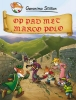Geronimo Stilton, Op pad met Marco Polo