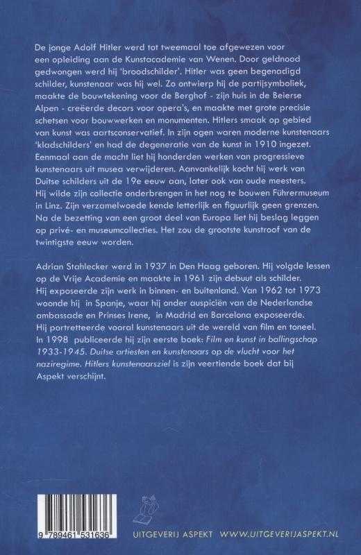 Adrian Stahlecker,Hitlers kunstenaarsziel
