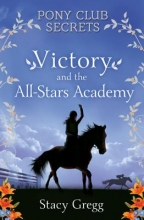 Stacy Gregg Victory and the All-Stars Academy