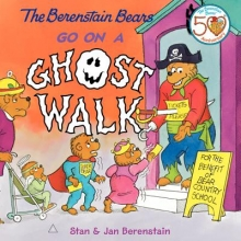 Berenstain, Stan,   Berenstain, Jan The Berenstain Bears Go on a Ghost Walk