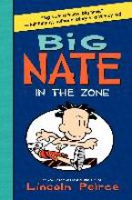 Peirce, Lincoln Big Nate 06. In the Zone