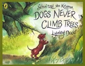 Dodd, Lynley Schnitzel Von Krumm, Dogs Never Climb Trees