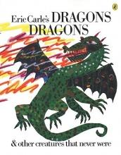 Carle, Eric Eric Carle`s Dragons, Dragons
