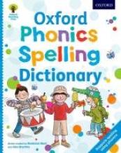 Hunt, Roderick,   Hepplewhite, Debbie,   Brychta, Alex Oxford Phonics Spelling Dictionary