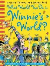 Thomas, Valerie What Would You Do in Winnie`s World?