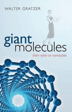 Walter (Emeritus Professor, King`s College London) Gratzer Giant Molecules