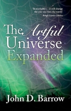 John (Professor of Mathematical Sciences, University of Cambridge) Barrow The Artful Universe Expanded