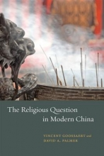 Goossaert, Vincent The Religious Question in Modern China