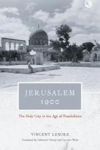 Vincent Lemire Jerusalem 1900