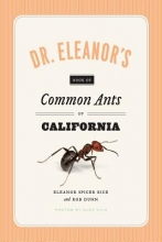 Rice, Eleanor Spicer,   Wild, Alex,   Dunn, Rob Dr. Eleanor`s Book of Common Ants of California