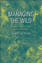 Charles M. Peters Managing the Wild